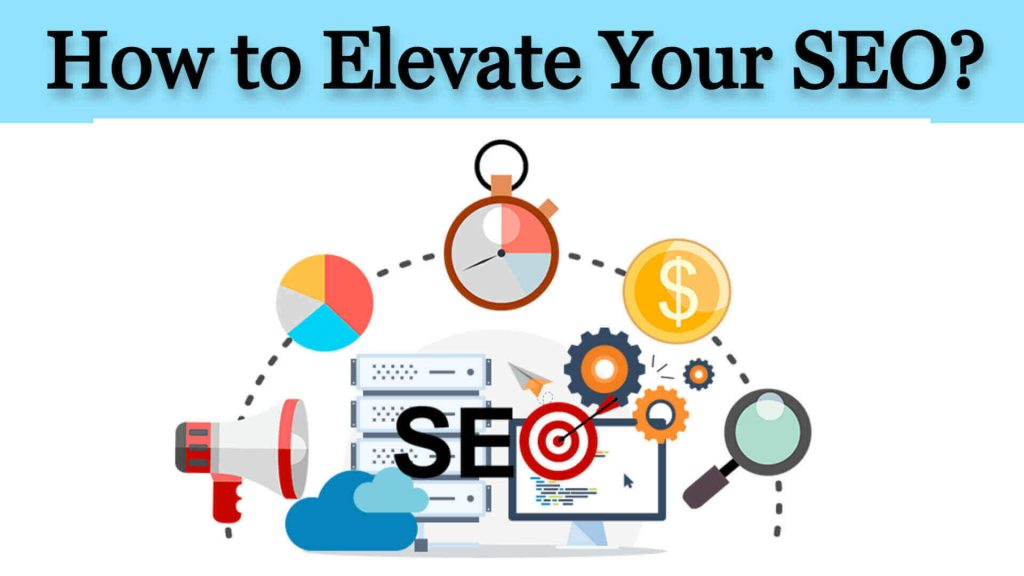 How to Elevate Your SEO