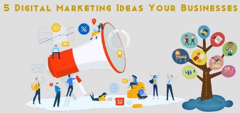 5 Digital Marketing Ideas