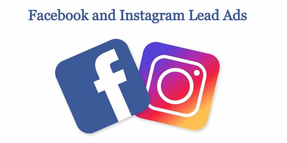 Facebook and Instagram Lead Ads
