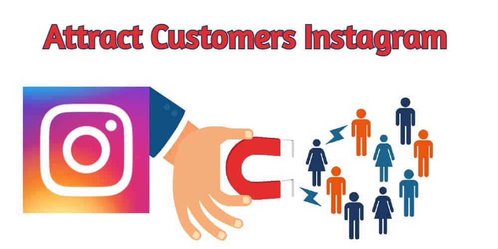 Attract Customers Instagram