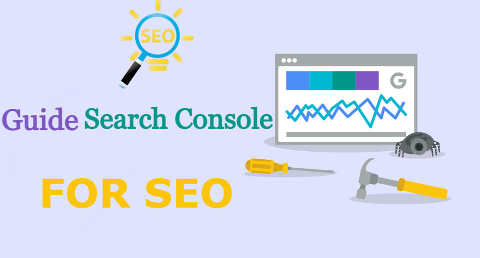 Guide Using Google Search Console for SEO